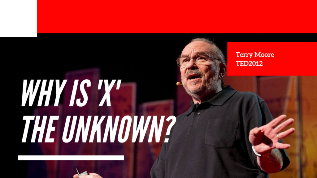 Why is 'x' the unknown? - Terry Moore