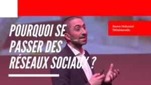 Pourquoi se passer des réseaux sociaux ? - Jimmy Mohamed