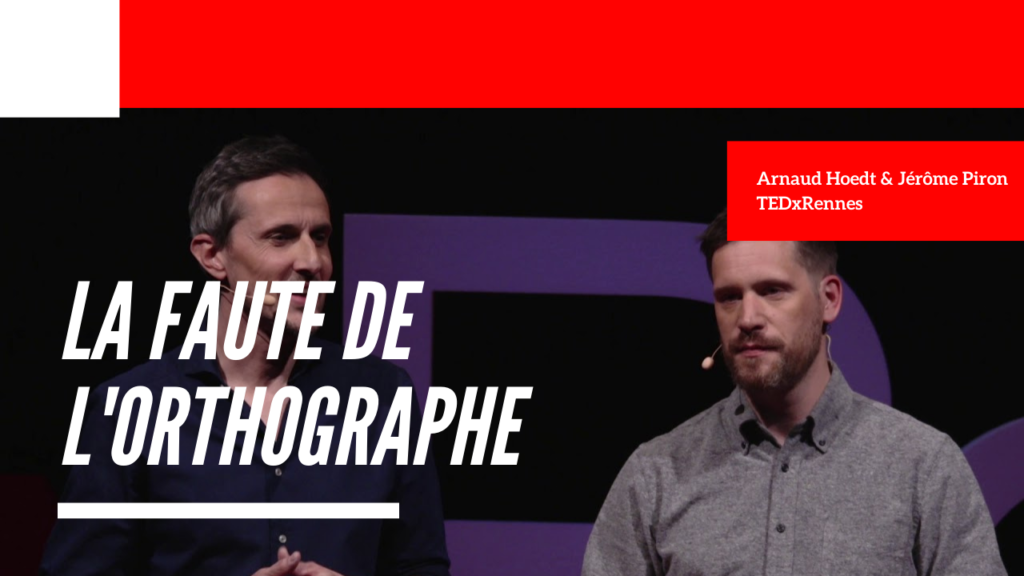 La faute de l'orthographe - Arnaud Hoedt et Jérôme Piron